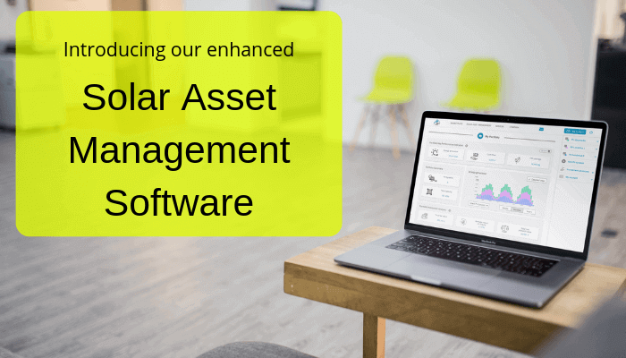 Introducing our enhanced Solar Asset Management Software