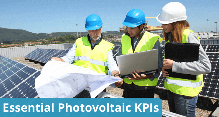 Essential Photovoltaic KPIs For Decision-Making