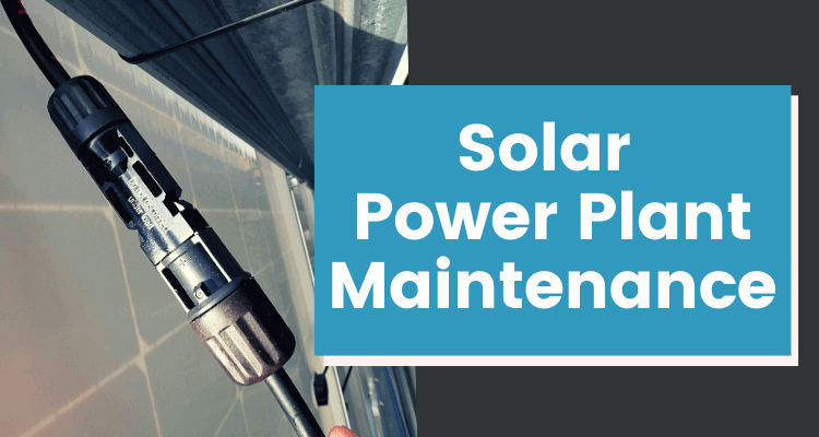 How Are Solar Power Plants Maintained?