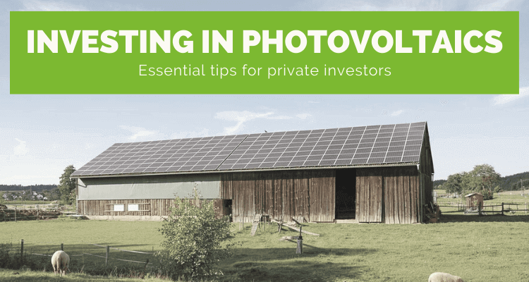 Investing In Solar PV: The Most Important Tips For Private Investors