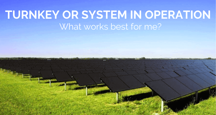 Turnkey or System In Operation: Which Photovoltaic Investment Is Best?
