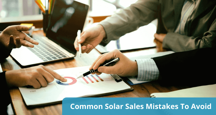 The Most Common Solar Sales Mistakes People Do