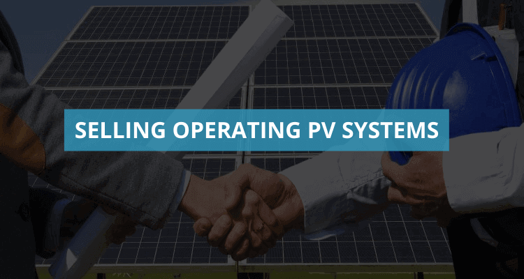 Selling PV Systems In Operation – The What And The How